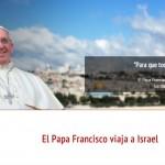 El Papa en Tierra Santa
