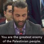"""""""Sois el mayor enemigo del pueblo palestino"""""""
